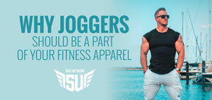 Why Joggers Should be a Part of Your Fitness Apparel