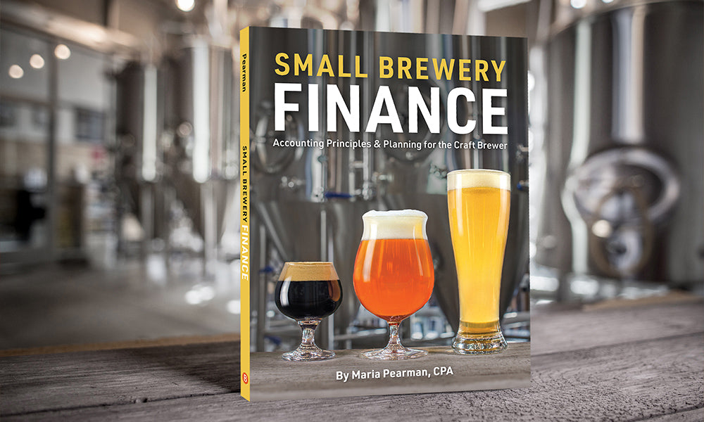 Brewers Publications® Presents Small Brewery Finance: Accounting Principles and Planning for the Craft Brewer