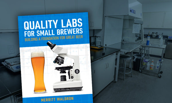 Brewers Publications® Presents: Quality Labs for Small Brewers: Building a Foundation for Great Beer