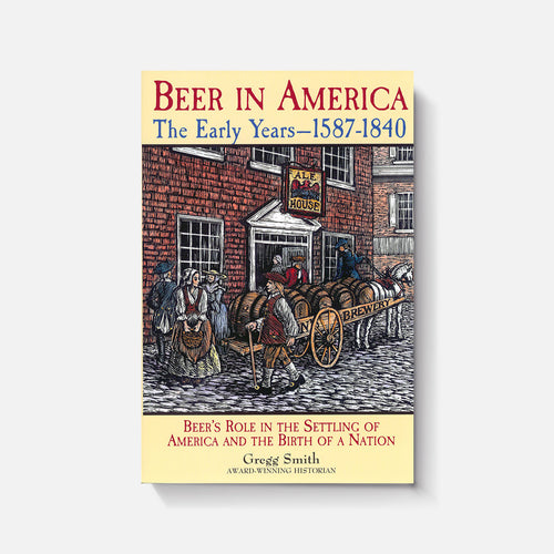 Beer in America: The Early Years—1587-1840