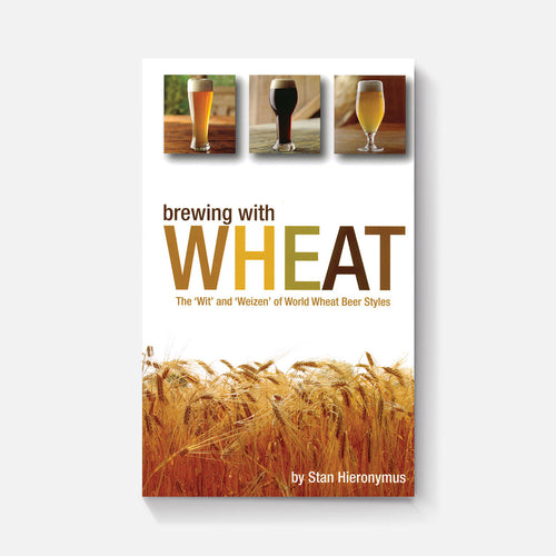 "Brewing with Wheat: The ""Wit"" and ""Weizen"" of Wheat Beer Styles"