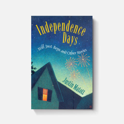 Independence Days: Still Just Boys and Other Stories