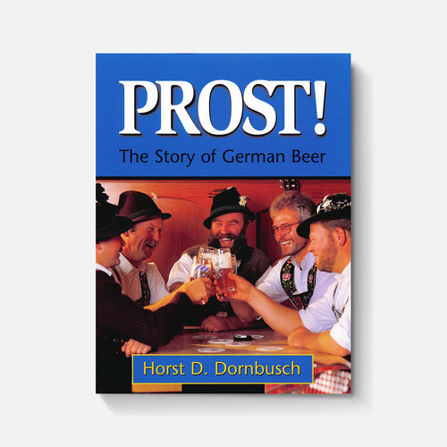Prost!: Story of German Brewing