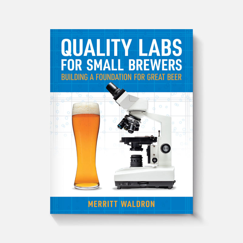 Quality Labs for Small Brewers: Building a Foundation for Great Beer