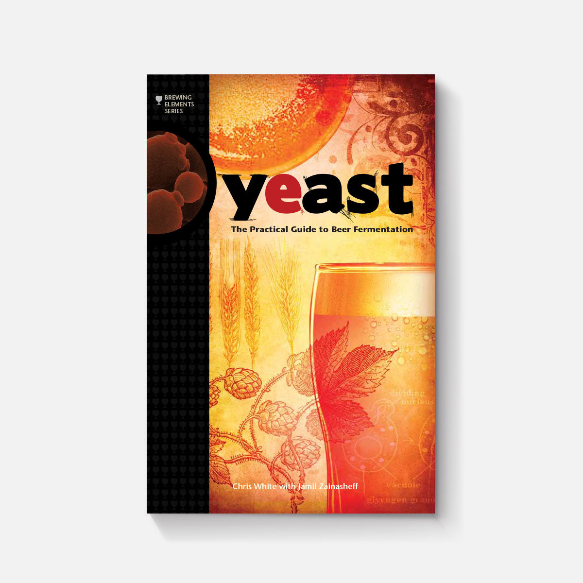 yeast the practical guide to beer fermentation brewers publications