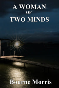 A Woman of Two Minds by Bourne Morris