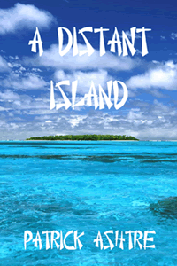 A Distant Island by Patrick Ashtre