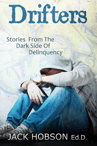 Drifters ~ Stories from the Dark Side of Deliquency by Jack Hobson
