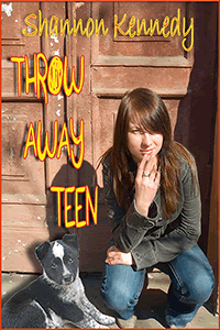 Throw Away Teen by Shannon Kennedy