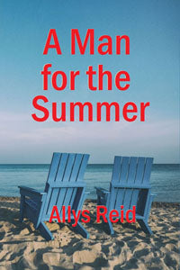 A Man for the Summer by Allys Reid