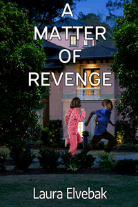 A Matter of Revenge by Laura Elvebak