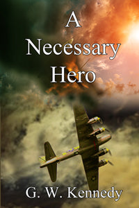 A Necessary Hero by G. W. Kennedy