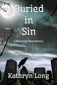 Buried in Sin ~ A Mackenzie Blue Mystery by Kathryn Long