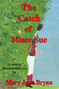 The Catch of Misee Sue by Mary Jane Bryan