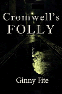 Cromwell's Folly by Ginny Fite