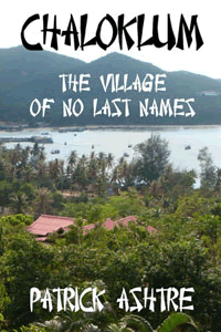 Chaloklum ~ The Villiage of No Last Names by Patrick Ashtre