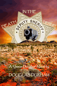 Death in the Desert ~ A Jason Douglas Novel ~ by Douglas Durham