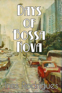 Days of Bossa Nova by Ines Rodrigues