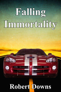 Falling Immortality by Robert Downs