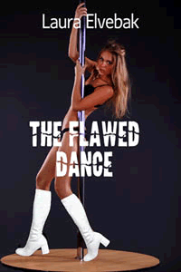 The Flawed Dance by Laura Elvebak