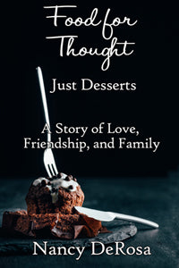 Food for Thought: Just Desserts by Nancy DeRosa