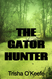 The Gator Hunter by Trisha O'Keefe