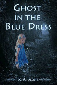 Ghost in the Blue Dress by R A Slone