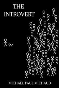 The Introvert by Michael Paul Michaud