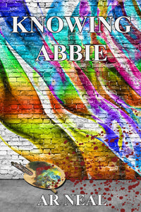 Knowing Abbie by AR Neal