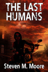 The Last Humans by Steven M. Moore