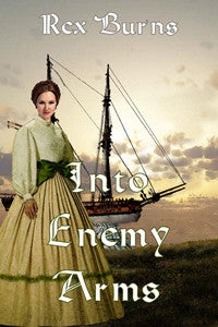 Into Enemy Arms by Rex Burns