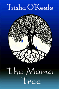 The Mama Tree by Trisha O'Keefe