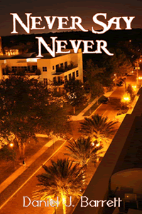 Never Say Never by Daniel J. Barrett
