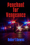 Penchant for Vengeance by Robert Downs