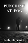 Punching at Fog by Rob Silverman