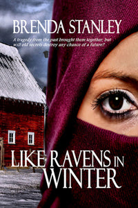 Like Ravens in Winter by Brenda Stanley