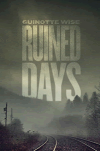 Ruined Days by Guinotte Wise