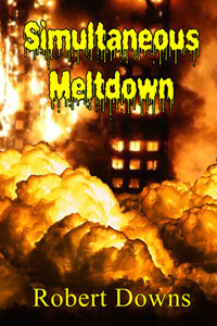 Simultaneous Meltdown by Robert Downs