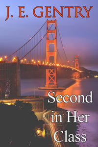 Second in Her Class by J. E. Gentry