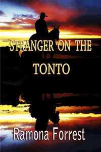 Stranger on the Tonto by Ramona Forrest