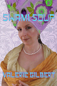 Swami Soup by Valerie Gilbert