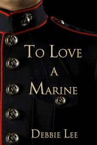 To Love a Marine by Debbie Lee