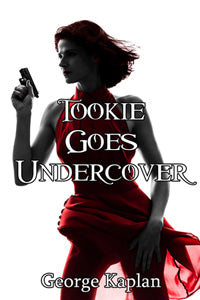 Tookie Goes Undercover by George Kaplan