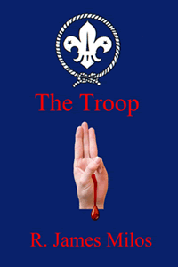 The Troop by R James Milos
