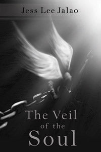 The Veil of the Soul by Jess Lee Jalao