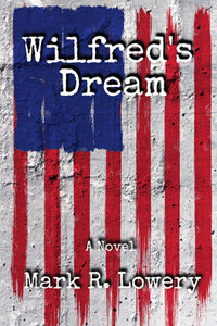 Wilfred's Dream by Mark R. Lowery