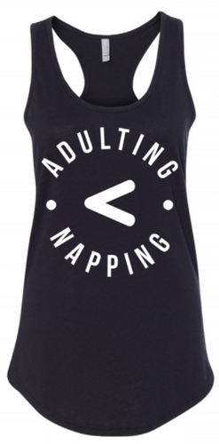 Women's Racerback Adulting < Napping