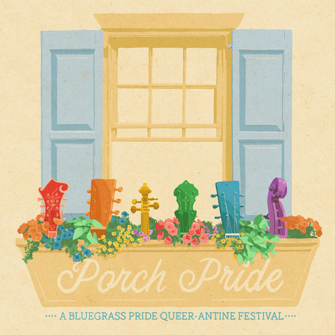 Announcing Porch Pride: A Bluegrass Pride Queer-antine Festival