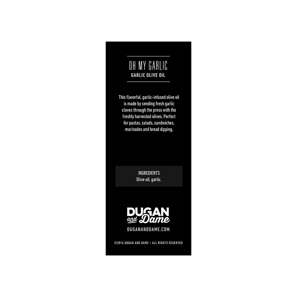 Dugan and Dame Oh My Garlic Olive Oil Label Back