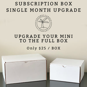 Upgrade Your Single Month Subscription Box